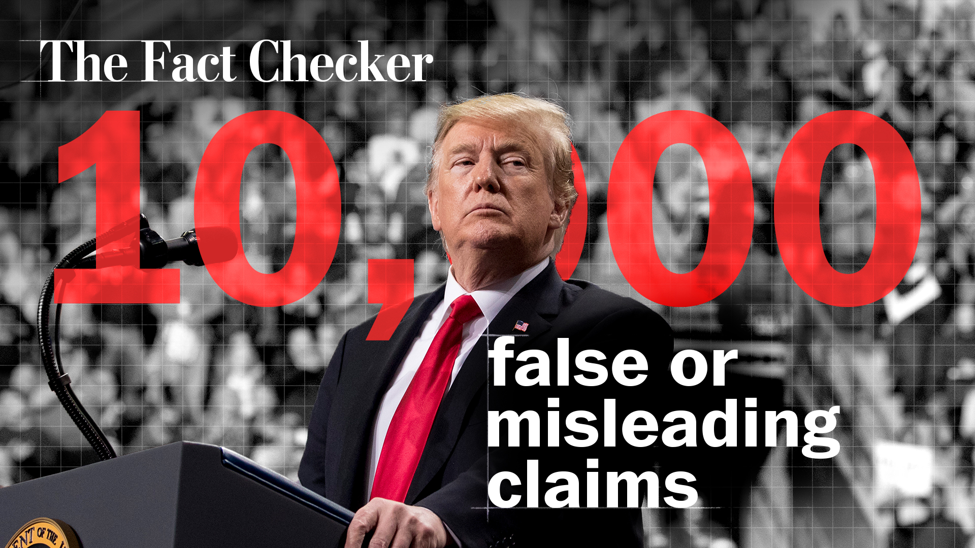 President Trump has made more than 10,000 false or misleading claims